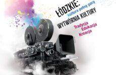 """Grafika promująca projekt: """"Łódzkie: Wytwórnia Kultury"""""""