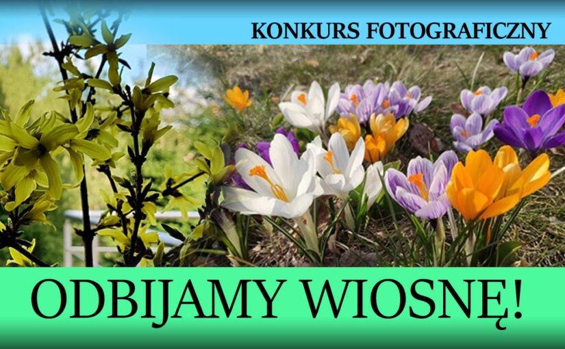 """Grafika promująca konkurs fotograficzny """"Odbijamy wiosnę"""""""