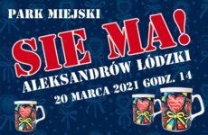 Grafika promująca akcję: SIE MA Aleksandrów Łódzki